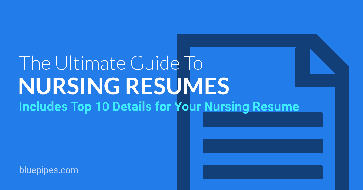 Top 10 Details to Include on a Nursing Resume and 2019 Writing Guide