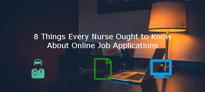 8 Things Every Nurse Ought To Know About Online Nursing Job Applications