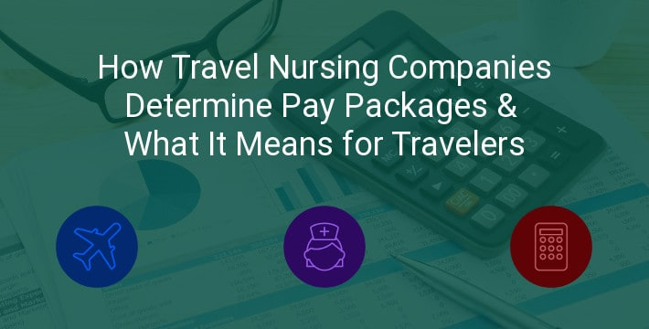 How Travel Nursing Companies Calculate Pay Rates and What It Means ...