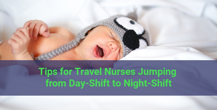 6 Crucial Tips For Travel Nurses Jumping From Day Shift To Night