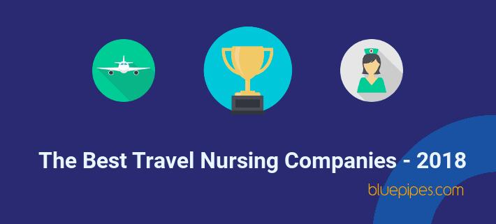 The Best Travel Nursing Companies - 2018 » BluePipes Blog